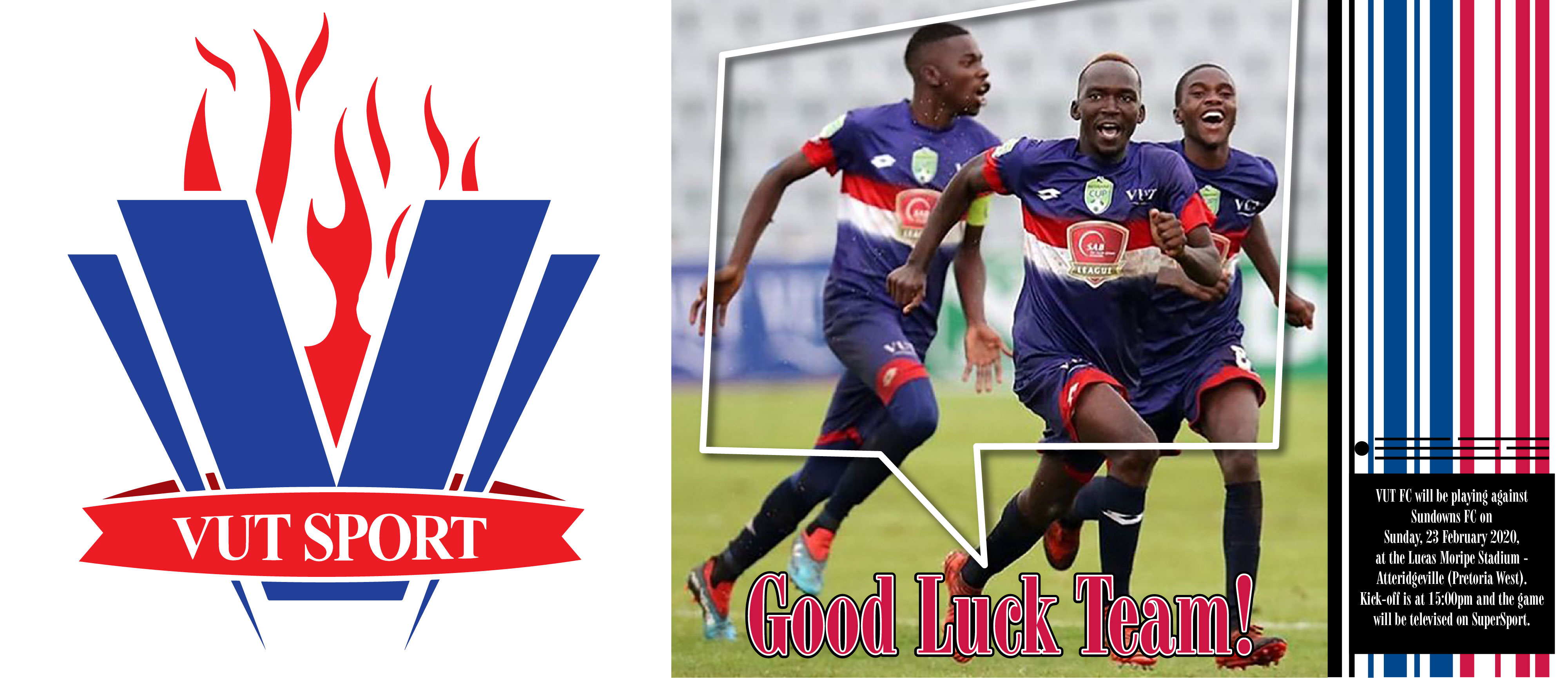 BEST OF LUCK TO THE BLUE TEAM 'VUT FC' as they will be playing against Sundows FC on Sunday, 23 February 2020, Lucas Moripe Stadium-Atteridgeville (Pretoria West). Kick-off is at 15:00pm and the game will be televised on SuperSport.